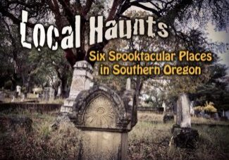 Local Haunts in Southern Oregon